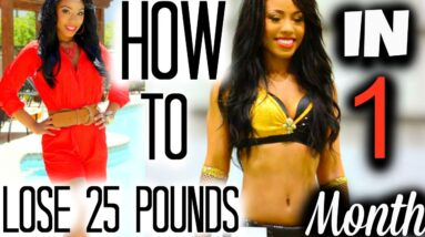 How I Lost 25 Pounds In a Month
