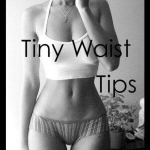 How To Get a Tiny Waist