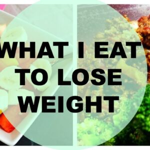 What I Ate To Lose 30 Pounds Fast