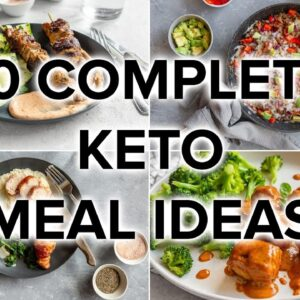 10 Easy Low Carb & Keto Meal Ideas [Side Dish Included]