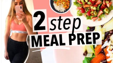 fast 2 STEP MEAL PREP for weight-loss & getting in shape | how I lost 40+ lbs, healthy recipe ideas!
