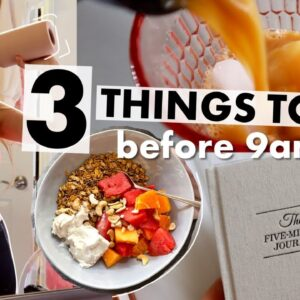 3 THINGS TO DO BEFORE 9AM FOR A HEALTHY DAY - lose weight, be productive & healthy morning routine